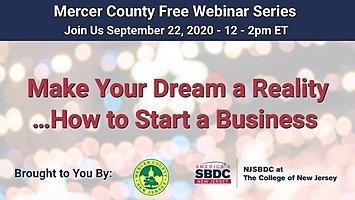 Make Your Dream a Reality...How to Start a Business - 9-22-20