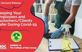 On-Demand Webinar: Keeping Your Employees and Customers/Clients Safer During Covid-19