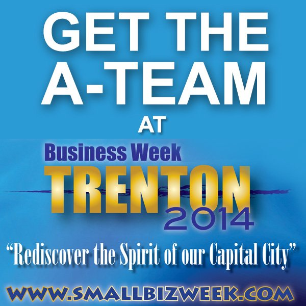 Get the A-Team at Trenton Small Business Week 2014