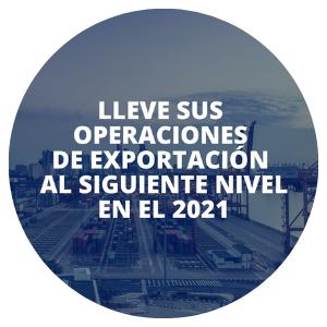 Lleve sus Operaciones de Exportación al Siguiente Nivel en el 2021