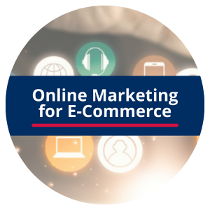 Online Marketing for E-Commerce