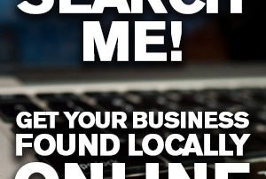 Search Me! Get Your Business Found Locally Online